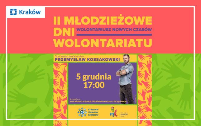 Grafika z wizerunkiem Przemka Kossakowskiego, II młodzieżowe dni wolontariatu, 5 grunia,godz.17.00